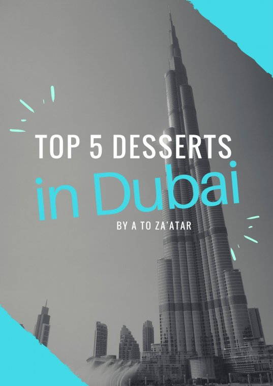 Top Five Desserts in Dubai.