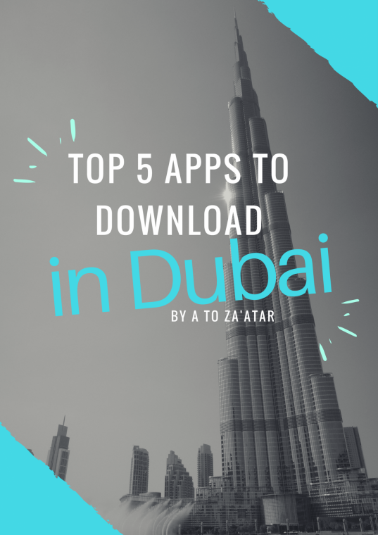 Top Five Apps to download when visiting Dubai.