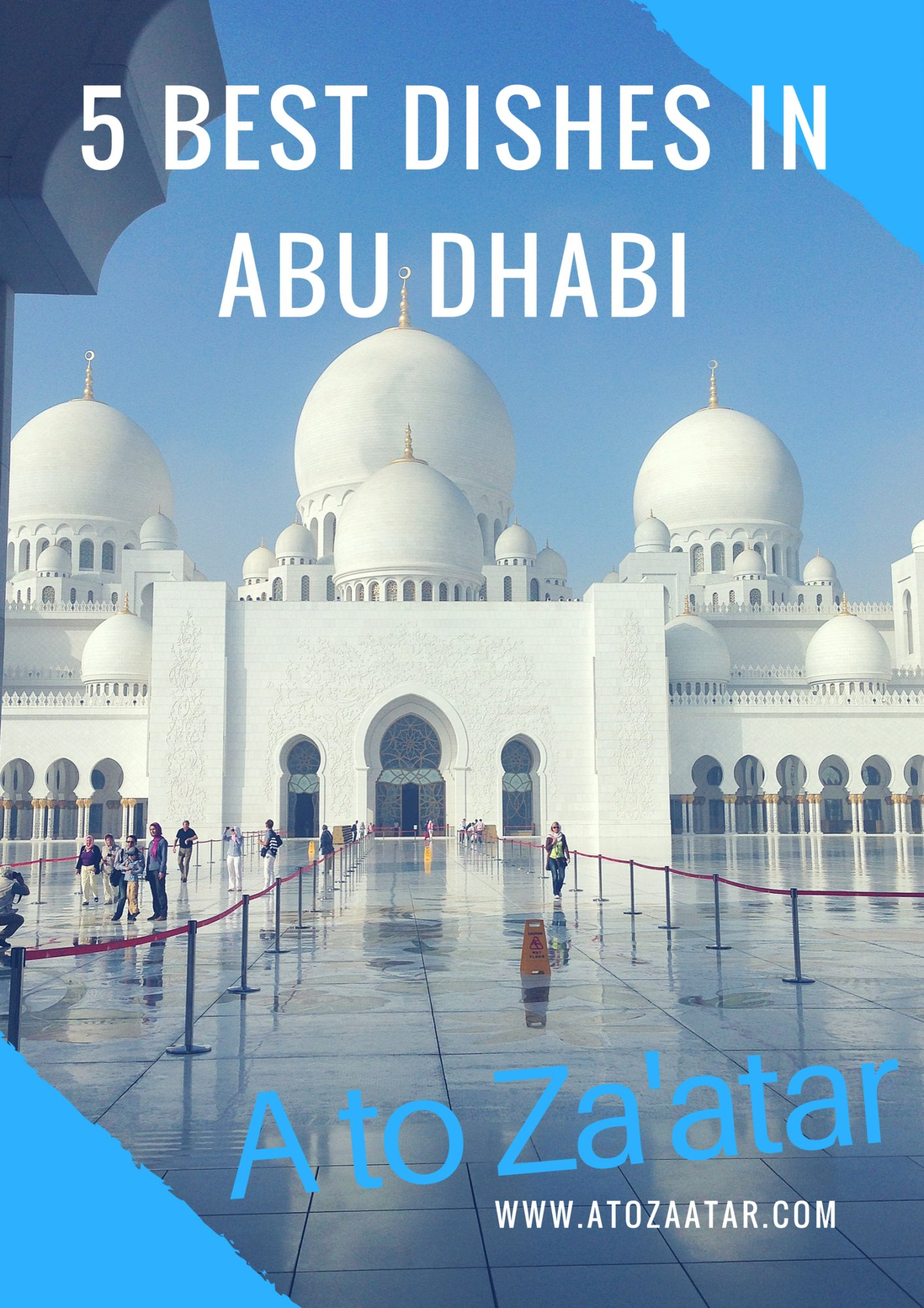 Top 5 Dishes in Abu Dhabi (2017 edition).